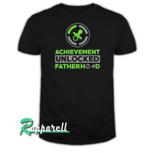 Achievement Unlocked Fatherhood Tshirt