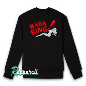 Bada Bing Sweatshirt