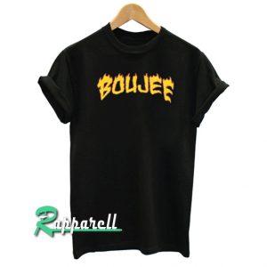Boujee on fire Tshirt