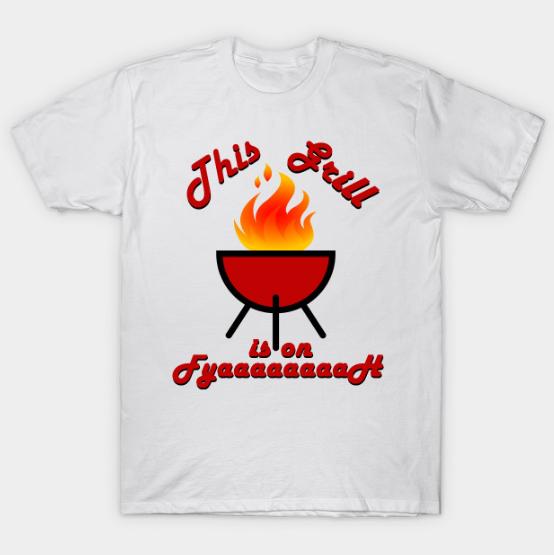 Grill Fire Tshirt
