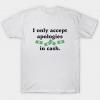 Apologies In Cash Tshirt