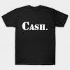 Cash A T-Shirt that says Cash. Tshirt