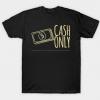 Cash Only Black Tshirt