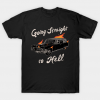 Going Straight To Hell Tshirt