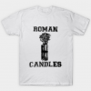 Roman Candles Neutralize Tshirt
