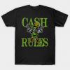 Cash Rules 2 Tshirt