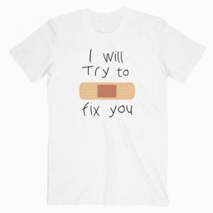 Coldplay I will Try To Fix You Tshirt