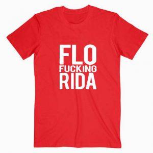 Flo Fucking Rida Tshirt