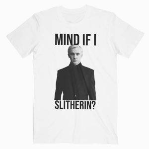 Tom Felton Mind If I Slytherin Tshirt