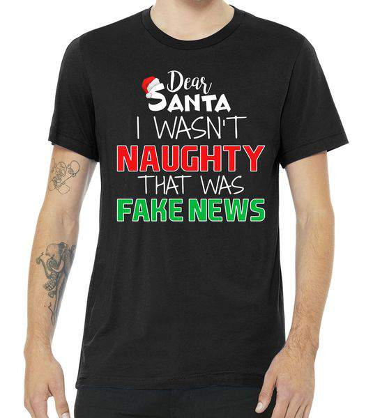 Dear Santa I Wasn't Naughty That Was Fake News Tshirt