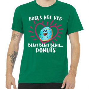 Funny Valentines Day Donuts Roses Tshirt