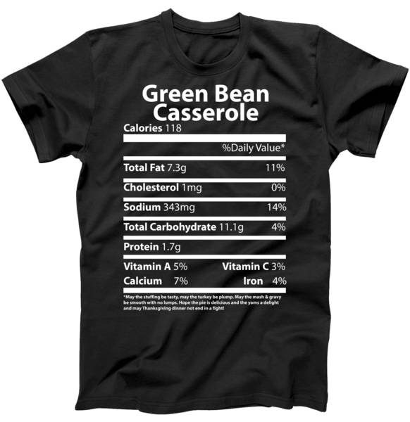 Green Bean Casserole Nutritional Facts Funny ThanksgivingGreen Bean Casserole Nutritional Facts Funny Thanksgiving Tshirt