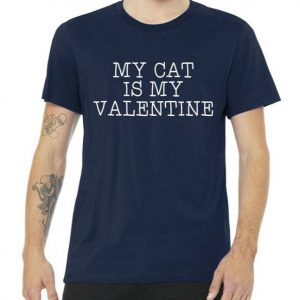 My Cat Is My Valentine Premium Tshirt