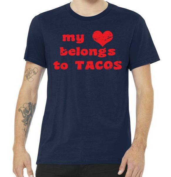 My Heart Belongs To Tacos Valentines Day Tshirt