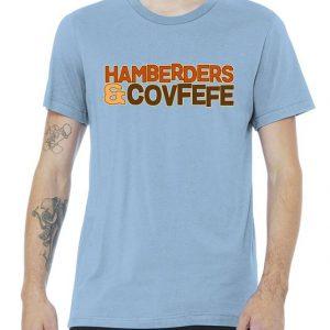 Hamberders & Covfefe Funny Trump Tshirt