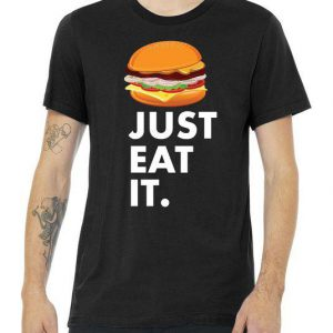 Just Eat It Hamburger Lover Tshirt