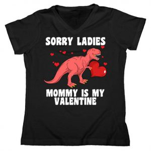 Sorry Ladies Mommy Is My Valentine Women's V-Neck Tshirt