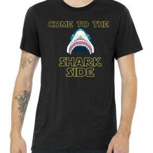 Come To The Shark Side Tshirt