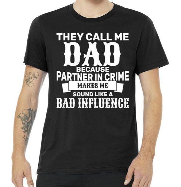 Dad Bad Influence Tshirt