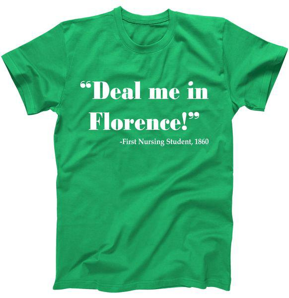 Deal Me In Florence Funny Nurse Tshirt