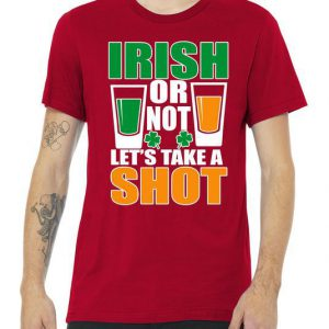 Irish Or Not Let's Take A Shot Premium Tshirt