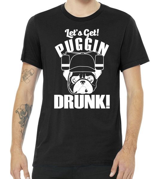 Let's Get Puggin Drunk Tshirt