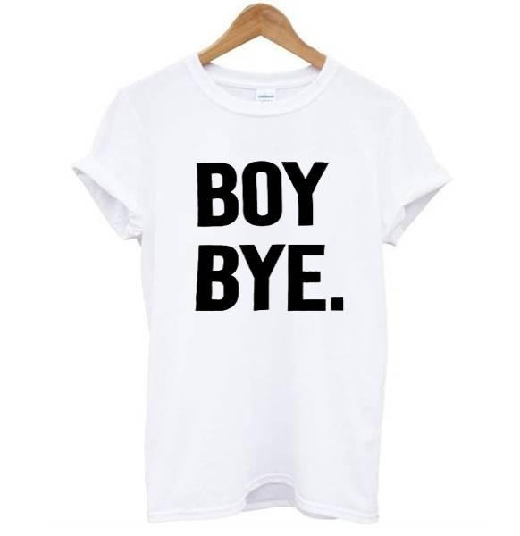 Boy bye white Tshirt