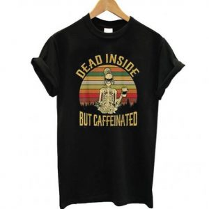 Dead Inside But Caffeeinated Retro Tshirt