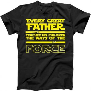 Father Teaches The Ways Of The Force Tshirt