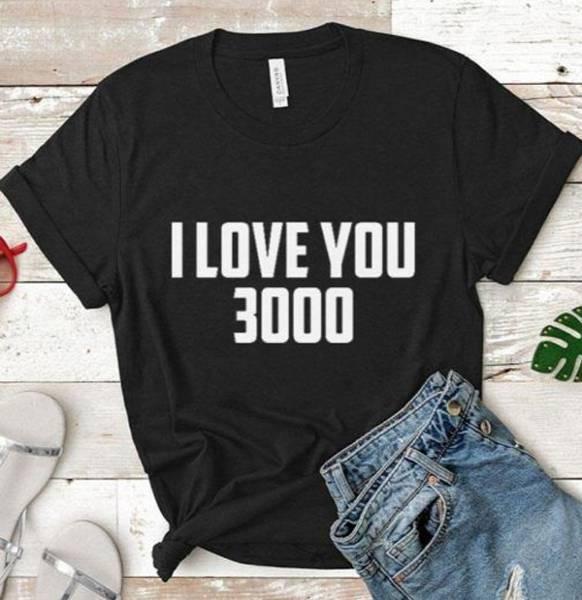 I love you 3000 Tshirt