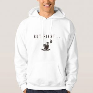 But-First-Coffee-Hoodie-Unisex-Adult-Size-S-3XL