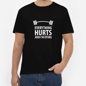 Everything-Hurts-And-I'm-Dying-T-Shirt